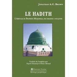 Le Hadith. L'Héritage du...