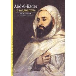 Abd el-Kader : Le Magnanime...