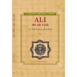 Ali ibn abi Tâlib. Le héros...