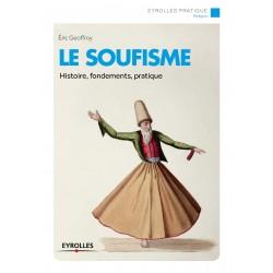 Le Soufisme. Histoire,...