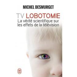 TV LOBOTOMIE - La vérité...