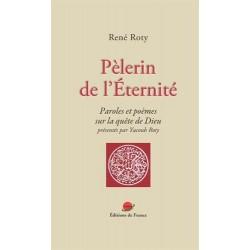 Pèlerin de l'Eternité....