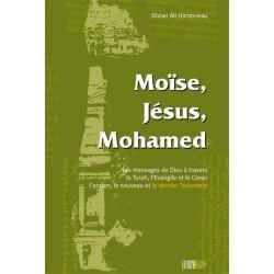 Moïse, Jésus, Mohamed. Les...