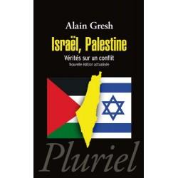 Israël, Palestine - Vérités...