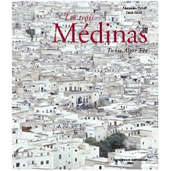 Les trois Médinas - Tunis...