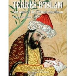 Terres d'Islam. Aux sources...