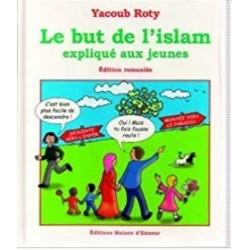 Le but de l'islam expliqué...