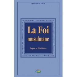 La Foi Musulmane - Dogme et...