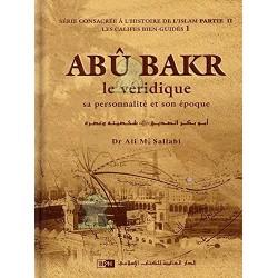 Abû Bakr le véridique. Sa...