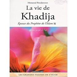 La vie de Khadîja. Epouse...