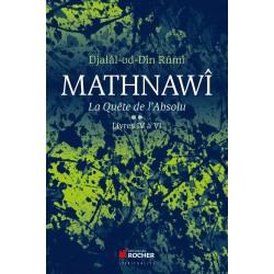 Mathnawî : La Quête de...