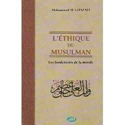 L'éthique du Musulman. Les...