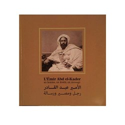 L'Emir Abd el-Kader. Un...