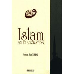Islam. Foi et Adoration