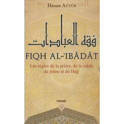 Fiqh al-'Ibâdât. Les règles...