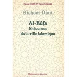 Al-Kûfa. Naissance de la...