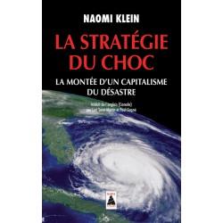 La stratégie du choc : La...
