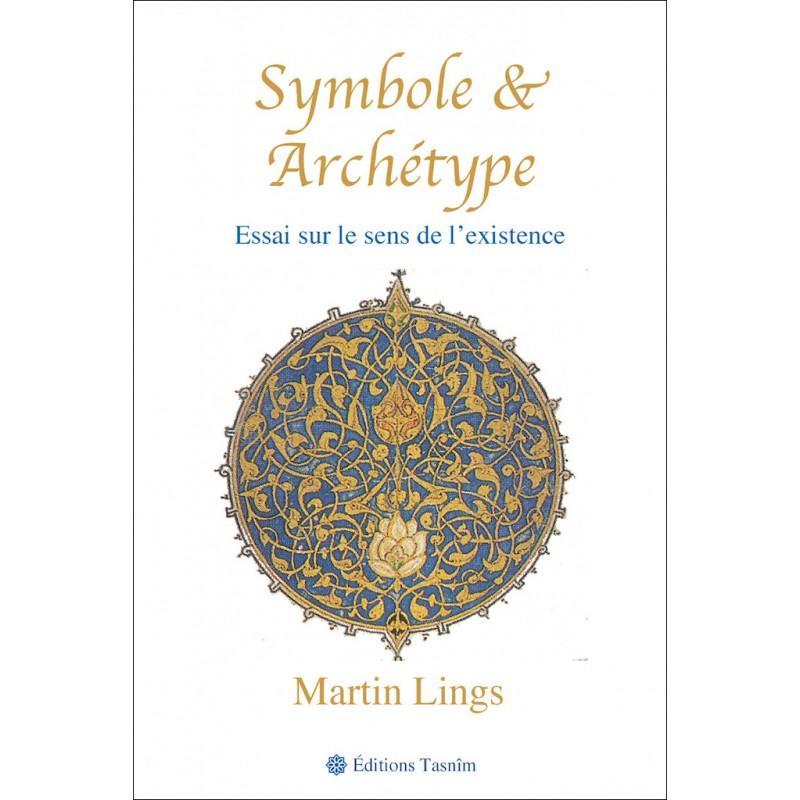 Symbole et Archétype. Essai sur le sens de l'existence