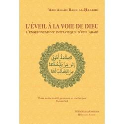 L'Eveil à la voie de Dieu. L'enseignement initiatique d'Ibn 'Arabî.